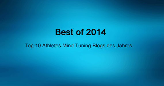 Best of 2014: Top 10 Athletes Mind Tuning Blogs des Jahres