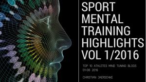 Athletes Mind Tuning Sportmentaltraining Blog Highlights Vol. 1/2016