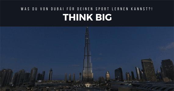THINK BIG – Wer Erfolg haben will, muss GROß denken