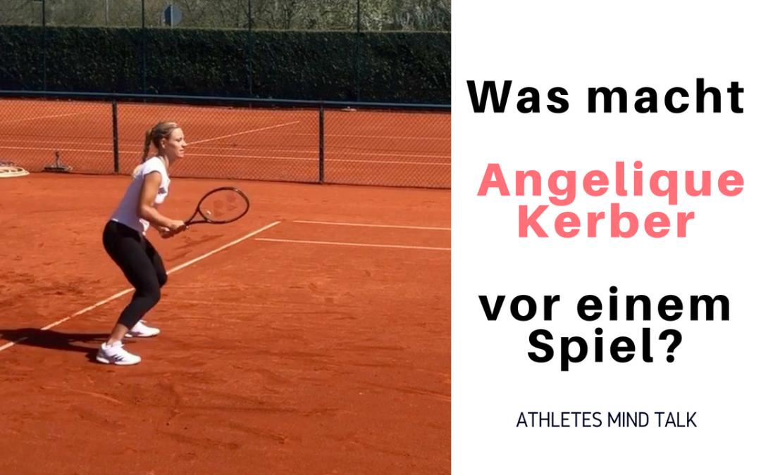 Was macht Angelique Kerber vor einem Spiel?