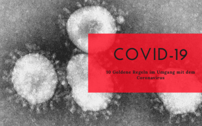 10 Goldene Regeln im Umgang mit dem Coronavirus