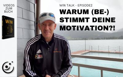 WIN Talk #2: (Dein) Warum (be-) Stimmt deine Motivation?!